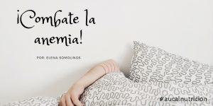 ¡Cómo luchar contra la anemia!