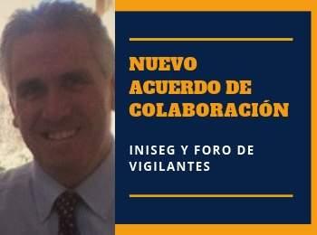 Firma de importante Convenio de Colaboración con Foro de Vigilantes | Iniseg